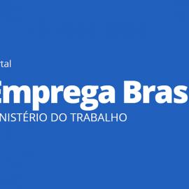 Emprega Brasil – tudo sobre esse programa